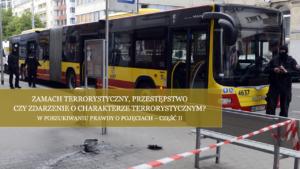 Zamach terrorystyczny, przestępstwo czyzdarzenie ocharakterze terrorystycznym? Wposzukiwaniu prawdy opojęciach – część II