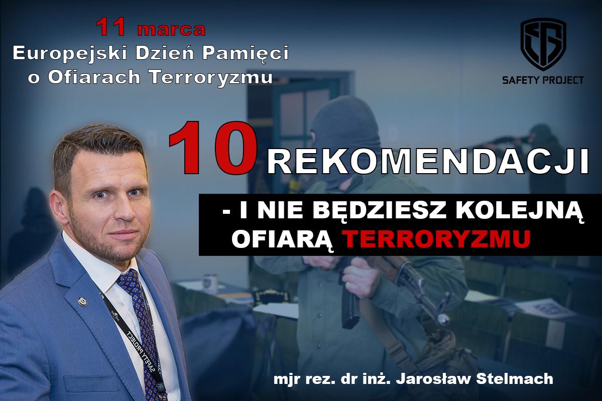 11 marca – Europejski Dzień Pamięci oOfiarach Terroryzmu. Rozważania ocharakterze zagrożenia orazrekomendacje jak zterroryzmem żyć